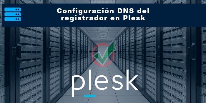 Configuración DNS del registrador en Plesk